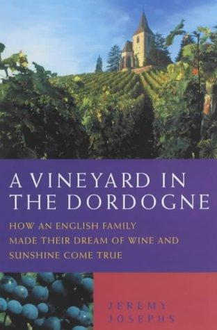 A vineyard in the Dordogne by Jeremy Josephs